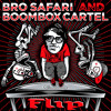 Bro Safari X Boombox Cartel - Flip [Free Download]