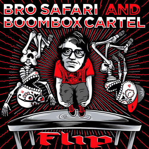 Bro Safari X Boombox Cartel - Flip [Free Download]