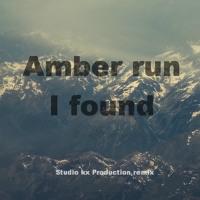 Amber run - I found (Studio Kx Production remix)