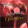 VICTOR DIAZ - I Feel Fire (Original Mix)
