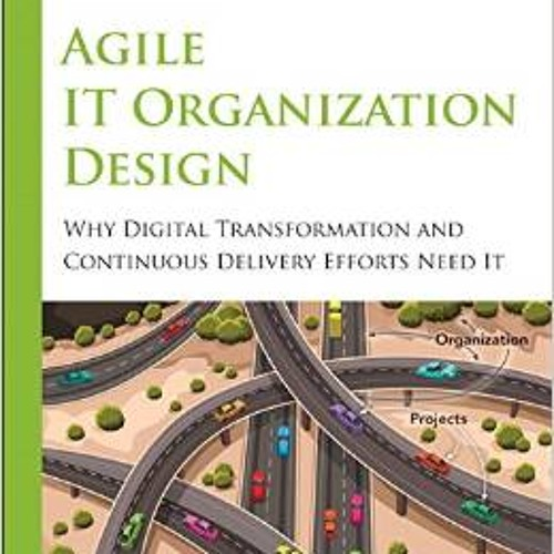 Agile IT Organization Design with Sriram Narayan