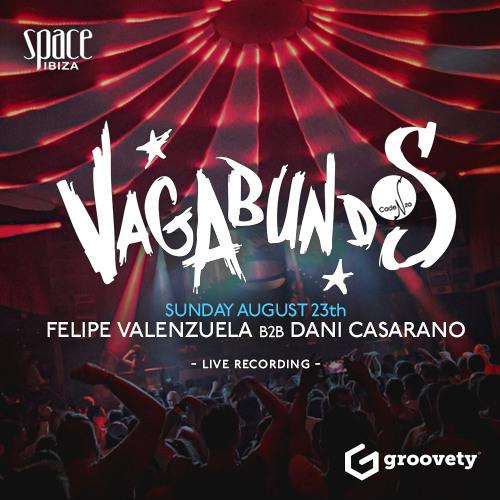 Felipe Valenzuela B2B Dani Casarano @ Vagabundos :: Brought by Groovety