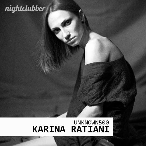 Karina Ratiani, Nightclubber Unknown500