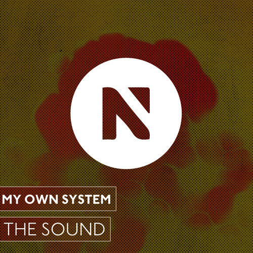 My Own System - The Sound (Original Mix)