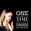 Ariana Grande One Last Time 813 Remix Free Dl Buy Button Mp3