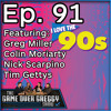 The 90s Were Awesome! - The GameOverGreggy Show Ep 91