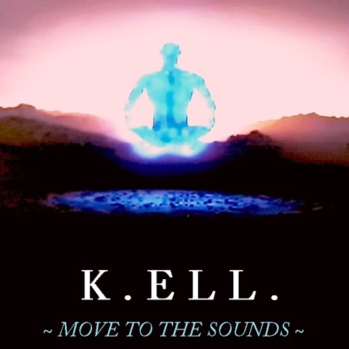 K.ELL. ~ Move to the Sounds ~ 2012 wav ( Soundcloud Vers.)