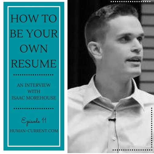 011 - Isaac Morehouse on How to Be Your Own Resume