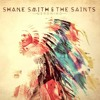 Shane Smith & The Saints - All I See Is You
