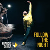 Francis Davila Feat. Santos & Estefani Brolo - Follow The Night