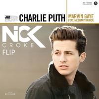 Charlie Puth- Marvin Gaye (Nick Croke Flip)