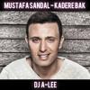 Mustafa Sandal - Kadere Bak (DJ A-LEE Vers.)