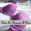 How To Remove A Bra by flawedamythyst