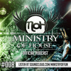 MINISTRY of HOUSE 008 by DAVE & eMTy