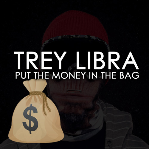 Put The Money In The Bag Produced by Halo Hitz
