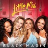 Little Mix - Black Magic Live At Radio Disney