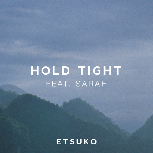 Hold Tight (feat. Sarah)