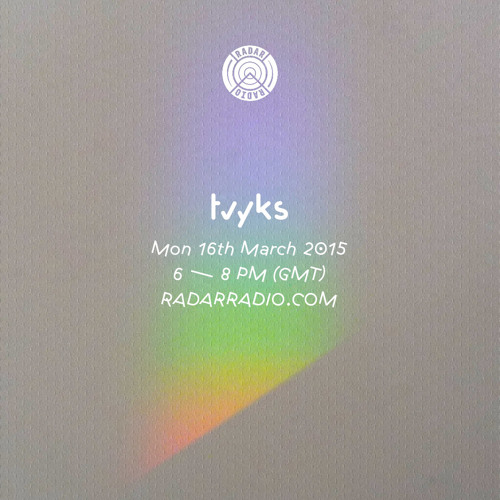 Tvyks @ Radar Radio 16/03/15