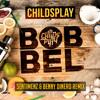 Childsplay - Bobbel (Sentimenz & Benny Dinero Remix)