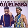 Download Ojuelegba _ Wizkid ft Taywia Taywee Mp3