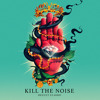 Kill The Noise - Kill It 4 The Kids (feat. AWOLNATION & R. City)