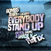 Bombs Away & Luciana - Everybody Stand Up (Shade K & Critical Sound Refix)
