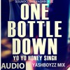 One Bottle Down-DEMO_Yo Yo Honey Singh_20K5 [FREE DOWNLOAD LINK]