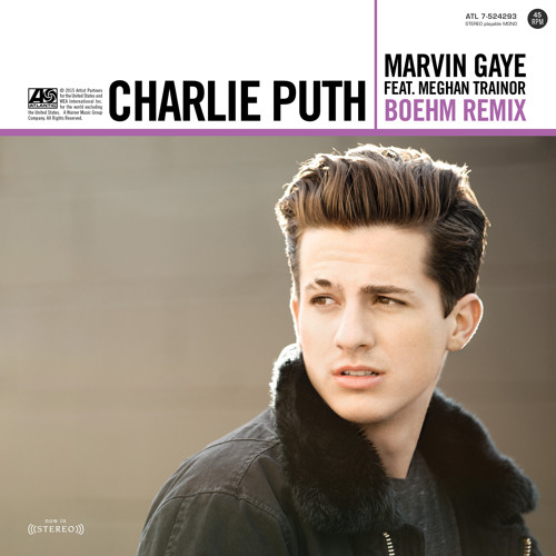 Charlie Puth - Marvin Gaye ft. Meghan Trainor [Boehm Remix]