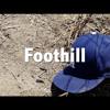 Foothill (prod. SyphonBeatz)