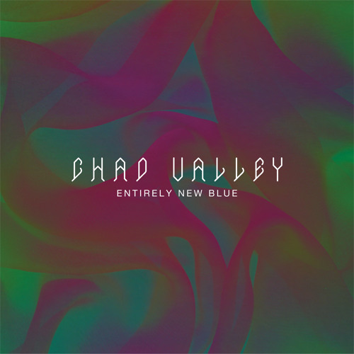 Chad Valley - Seventeen