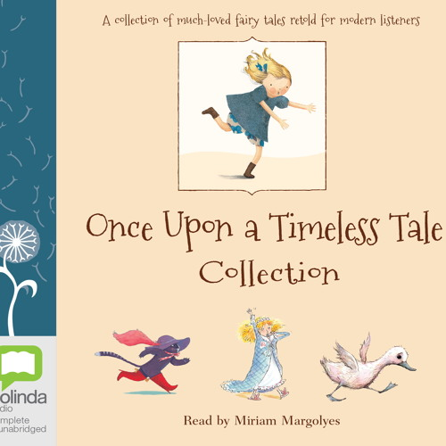 ONCE UPON A TIMELESS TALE COLLECTION By Margrete Lamond, Read By Miriam Margolyes