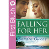 First Blush - Falling For Her by Sandra Owens