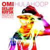 OMI - Hula Hoop (KrysK Redrum Extended)