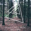 Silver The Young - Skeletons EP - 01 Work It Out