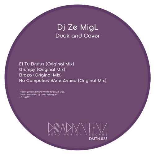 Dead Motion 028 - Ze MigL - Duck and Cover EP