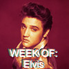 WEEK OF: Elvis // Seven // Good Vibes Are Forever