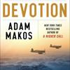 Devotion by Adam Makos, read by Dominic Hoffman