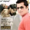 MAI HU HERO TERA(MASHLOVE MIX) - DJ ORANGE.