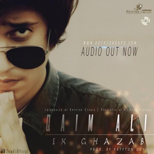 Qaim Ali - Ek Ghazab | Prod. by Krypton Guys (Official Song)