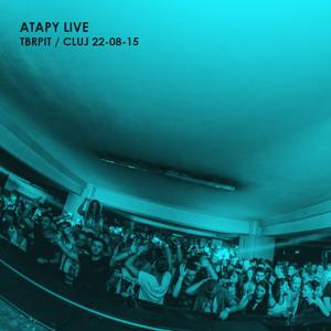 Atapy - Live @ TBRPIT Iulius - Cluj 22-08-15