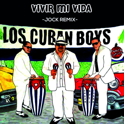 Los Cuban Boys - Vivir Mi Vida (Jock RMX)