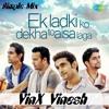 EK Ladki Ko Dekha To Aisa Laga Remix Dj VinX Vinesh Demo