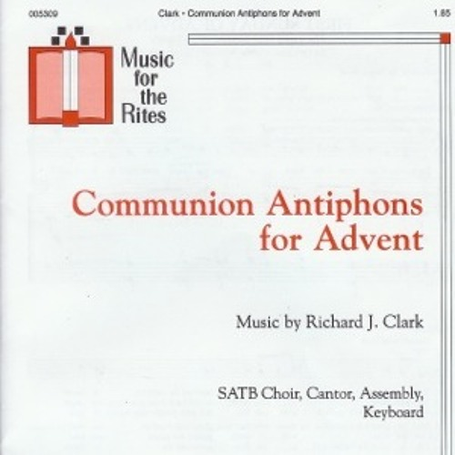Communion Antiphons for Advent | Richard J. Clark