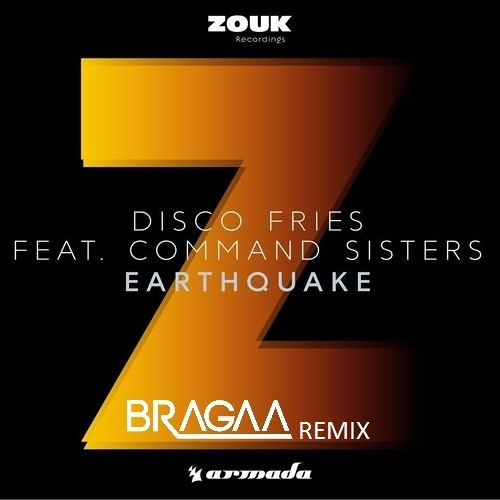 Disco Fries Feat. Command Sisters - Earthquake (Bragaa Remix) [FREE DOWNLOAD]
