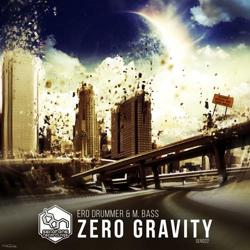 Ero Drummer & M.Bass - Zero Gravity EP (SER022)
