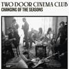 Two Door Cinema Club - Changing of the Seasons (Alexaert Remix)