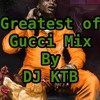 10) I DON'T LOVE HER- GUCCI MANE  ( GOG MIX BY DJ KTB)