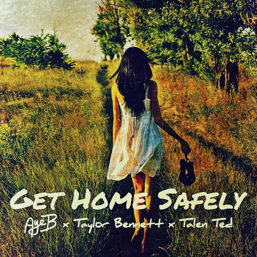Get Home Safely Ft. Taylor Bennett