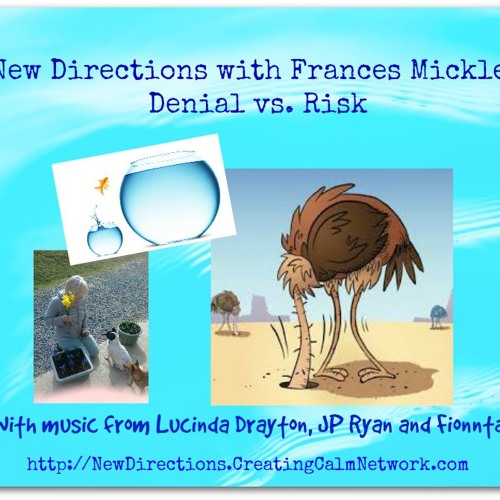 New Directions with Frances Micklem - Denial or Risk?