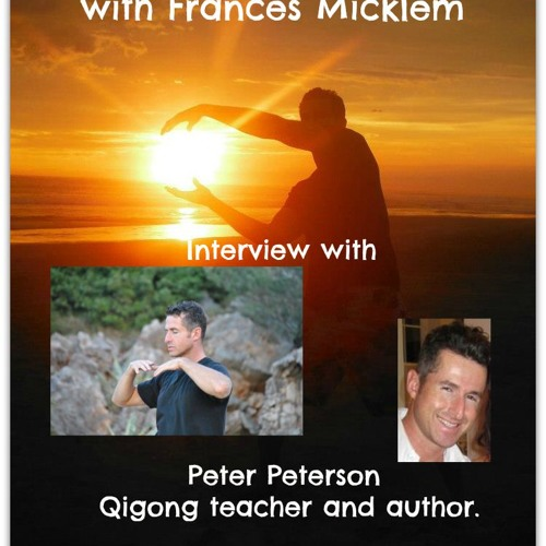 Healing from Harmony Hall with Frances Micklem - Interview with Qigong Teacher Peter Peterson